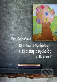 Školská psychológia a školský psychológ v 21. storočí