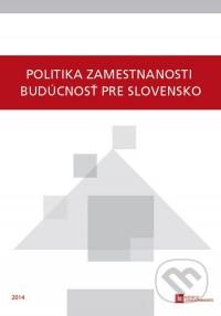 Politika zamestnanosti – budúcnosť pre Slovensko