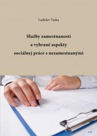 Služby zamestnanosti a vybrané aspekty sociálnej práce s nezamestnanými