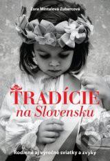 Tradície na Slovensku:  Rodinné aj výročné sviatky a zvyky