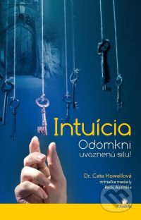 Howell, C.: Intuícia. Odomkni uväznenú silu
