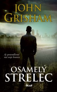 Grisham, J.: Osamelý strelec