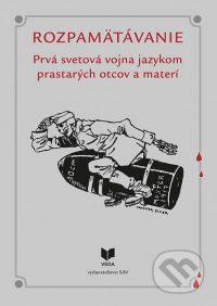 Smatana, M.: Rozpamätávanie. Prvá svetová vojna jazykom prastarých otcov amaterí