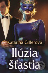 Gillerová, K.: Ilúzia šťastia