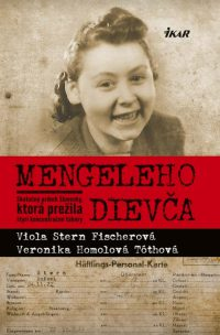 Stern-Fischerová, V.; Homolová-Tóthová, V.: Mengeleho dievča