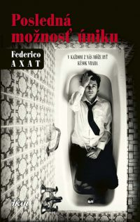 Axat, F.: Posledná možnosť úniku
