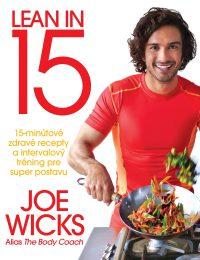 Wicks, J.: Lean in 15. 15-minútové zdravé recepty a intervalový tréning pre super postavu
