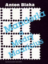 Blaha, A.: Manderla a Modrý Maurícius. Súdne príbehy