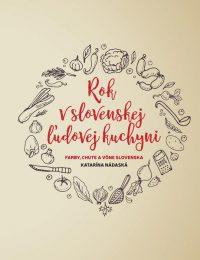 Nádaská, K.: Rok v slovenskej ľudovej kuchyni
