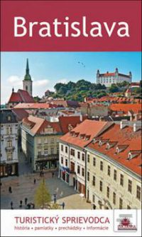 Kuchárik, J.: Bratislava. Turistický sprievodca