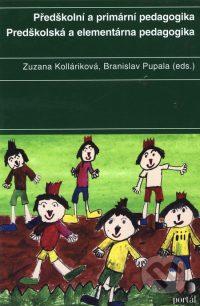 Kolláriková, Z., Pupala, B.: Předškolní a primární pedagogika/Predškolská a elementárna pedagogika
