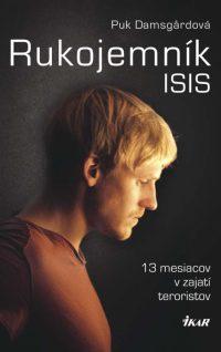 Damsgard, P.: Rukojemník ISIS. 13 mesiacov v zajatí teroristov