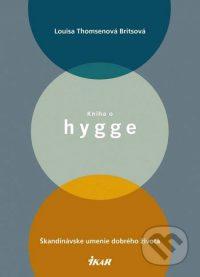 Brits, L. B.: Kniha o hygge. Škandinávske umenie dobrého života