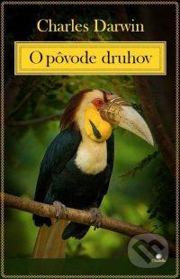 Darwin, Ch.: O pôvode druhov. Prostredníctvom prírodného výberu