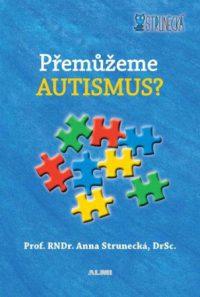 Strunecká, A.: Přemůžeme autismus?