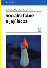 Praško, J.: Sociální fobie a její léčba