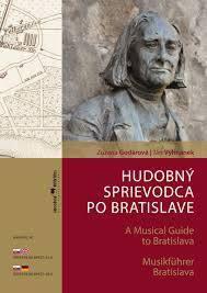 Godárová, Z.: Hudobný sprievodca po Bratislave = A musical guide to Bratislava