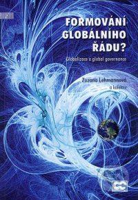 Lehmannová, Z.: Formování globálního řádu? : globalizace a global governance