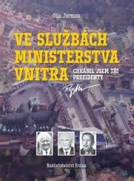 Olin, J.: Ve službách Ministerstva vnitra : chránil jsem tři prezidenty