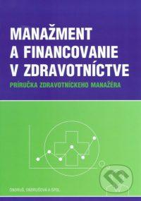 Ondruš, P.: Manažment a financovanie v zdravotníctve