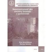 Vondráková, E.: Nezamestnanosť ako sociálny fenomén v spoločnosti