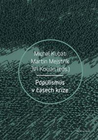 Kubát, M.: Populismus v časech krize