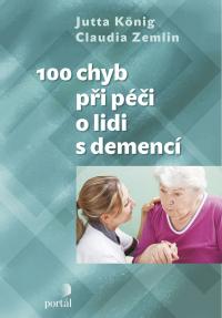 König, J.: 100 chyb při péči o lidi s demencí