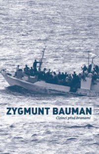 Bauman, Z.: Cizinci před branami