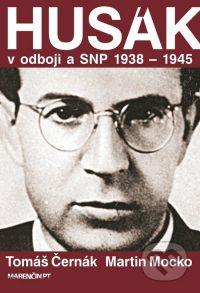 Černák, T.: Husák v odboji a SNP 1938-1945