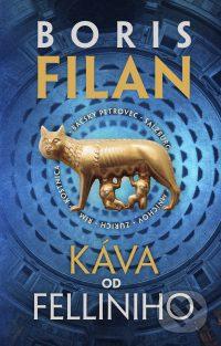 Filan, B.: Káva od Felliniho.