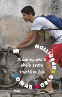 Vilček, T.: Tomas World Expedition. Bláznivá cesta okolo sveta