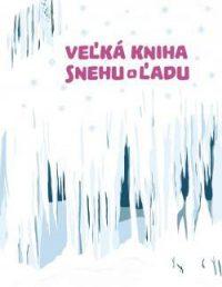 Sekaninová, Š.: Veľká kniha snehu a ľadu