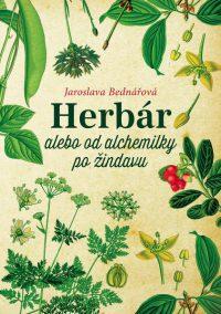 Bednářová, J.: Herbár alebo od alchemilky po žindavu