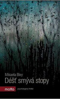 Bley, M.: Déšť smývá stopy