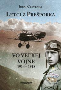 Červenka, J.: Letci z Prešporka. Vo veľkej vojne 1914-1918