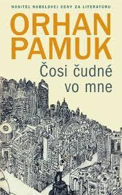 Pamuk, O.: Čosi čudné vo mne