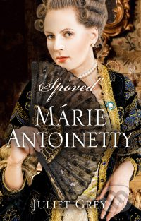 Grey, J.: Spoveď Márie Antoinety
