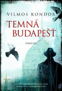 Kondor, V.: Temná Budapešť