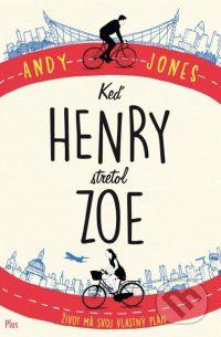 Jones, A.. Keď Henry stretol Zoe