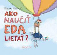 Macurová, K.: Ako naučiť Eda lietať?