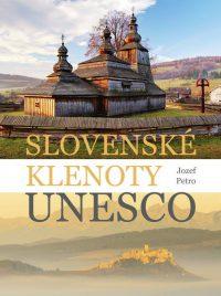 Petro, J.: Slovenské klenoty UNESCO