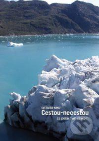 Krno, S.: Cestou-necestou za polárnym slnkom