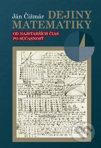 Čižmár, J.: Dejiny matematiky : od najstarších čias po súčasnosť
