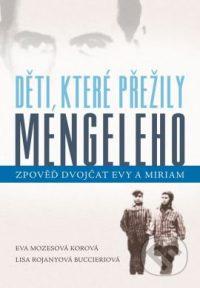 Mozesová. K.E.: Děti, které přežili Mengeleho : zpověď dvojčat Evy a Miriam