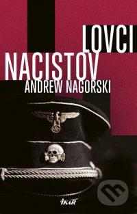 Nagorski, A.: Lovci nacistov