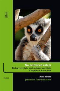 Bekoff, M.: Na zvířatech záleží : biolog vysvětluje, proč zacházet se zvířaty s respektem a soucitem