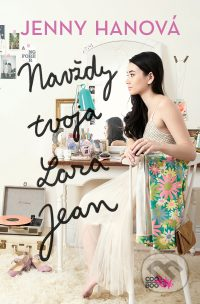 Hanová, J.: Navždy tvoja Lara Jean