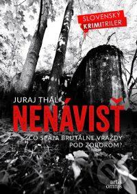 Thal, J.: Nenávisť : čo spája brutálne vraždy pod Zoborom?