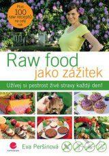 Peršinová, E.: Raw food jako zážitek : užívej si pestrost živé stravy každý den!