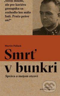 Pollack, M.: Smrť v bunkri : Správa o mojom otcovi